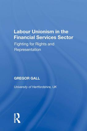 Labour Unionism in the Financial Services Sector: Fighting for Rights and Representation, 1st Edition (Hardback) book cover
