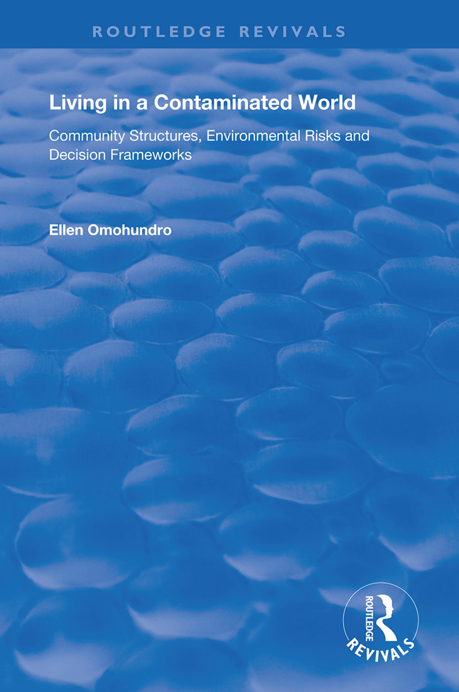Living in a Contaminated World: Community Structures, Environmental Risks and Decision Frameworks, 1st Edition (Hardback) book cover