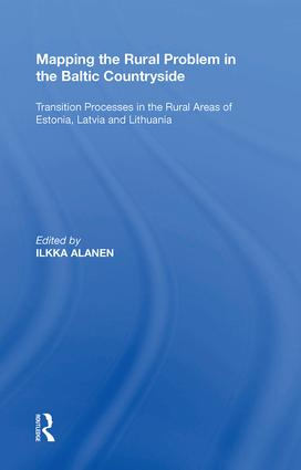 Mapping the Rural Problem in the Baltic Countryside: Transition Processes in the Rural Areas of Estonia, Latvia and Lithuania, 1st Edition (Hardback) book cover