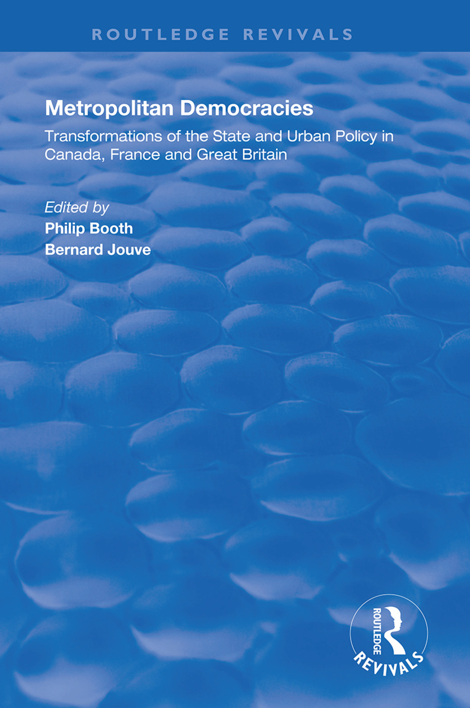 Metropolitan Democracies: Transformations of the State and Urban Policy in Canada, France and Great Britain, 1st Edition (Hardback) book cover