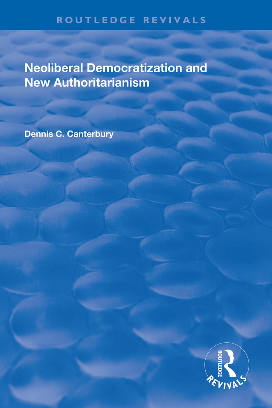 Neoliberal Democratization and New Authoritarianism: 1st Edition (Hardback) book cover