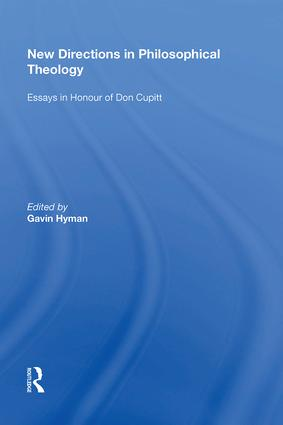 New Directions in Philosophical Theology: Essays in Honour of Don Cupitt, 1st Edition (Hardback) book cover