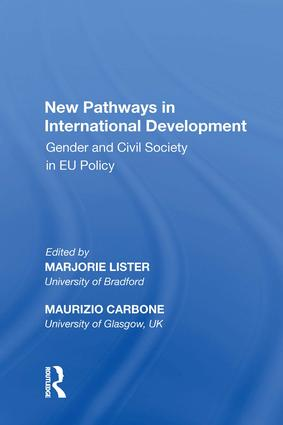 New Pathways in International Development: Gender and Civil Society in EU Policy, 1st Edition (Hardback) book cover