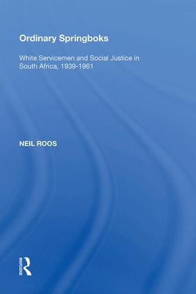Ordinary Springboks: White Servicemen and Social Justice in South Africa, 1939-1961, 1st Edition (Hardback) book cover