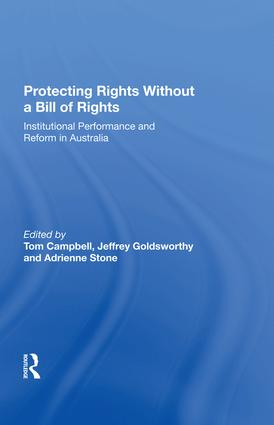 Protecting Rights Without a Bill of Rights: Institutional Performance and Reform in Australia, 1st Edition (Hardback) book cover