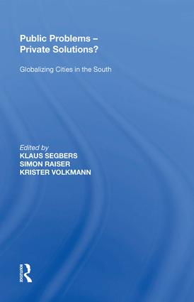 Public Problems - Private Solutions?: Globalizing Cities in the South, 1st Edition (Hardback) book cover