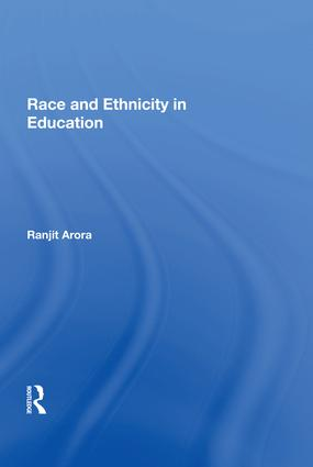 Race and Ethnicity in Education: 1st Edition (Hardback) book cover