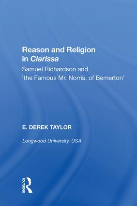 Reason and Religion in Clarissa: Samuel Richardson and 'the Famous Mr. Norris, of Bemerton', 1st Edition (Hardback) book cover