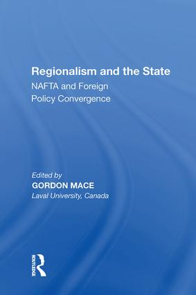 Regionalism and the State: NAFTA and Foreign Policy Convergence, 1st Edition (Hardback) book cover