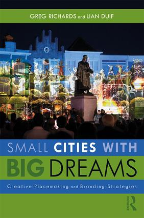 Small Cities with Big Dreams: Creative Placemaking and Branding Strategies book cover