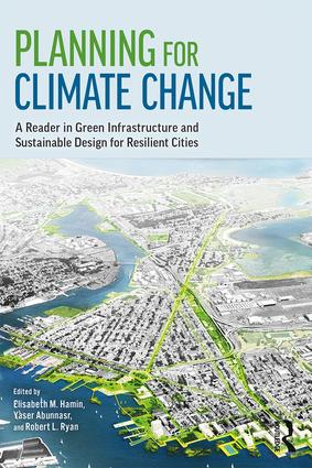 Planning for Climate Change: A Reader in Green Infrastructure and Sustainable Design for Resilient Cities book cover