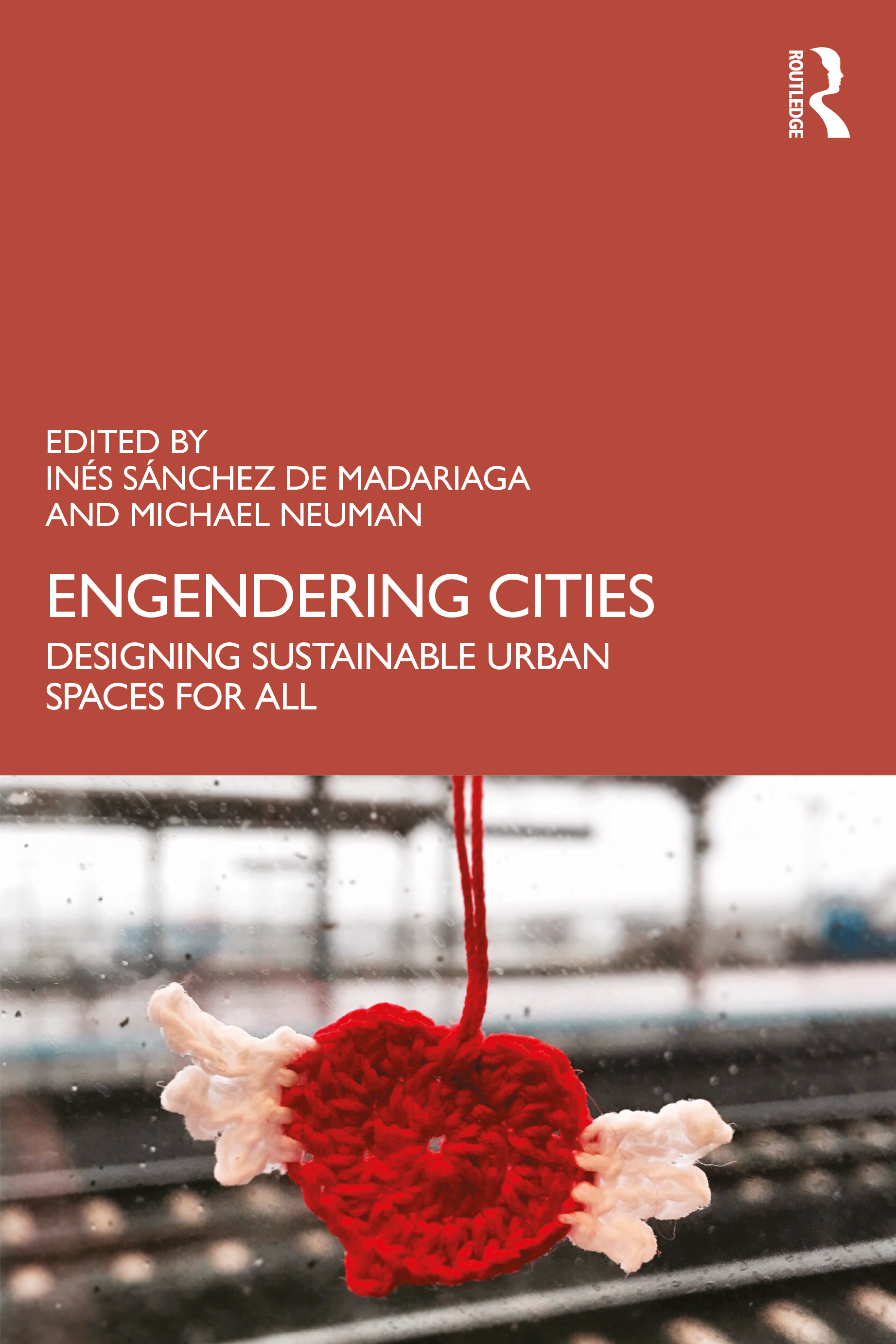 Engendering Cities: Designing Sustainable Urban Spaces for All book cover