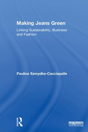 Making Jeans Green: Linking Sustainability, Business and Fashion book cover