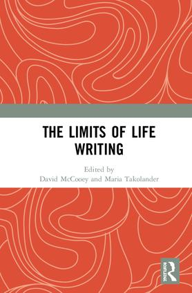 The Limits of Life Writing: 1st Edition (Hardback) book cover