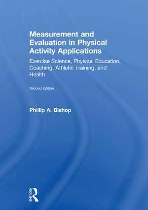 Measurement and Evaluation in Physical Activity Applications: Exercise Science, Physical Education, Coaching, Athletic Training, and Health book cover