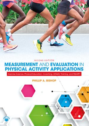 Measurement and Evaluation in Physical Activity Applications: Exercise Science, Physical Education, Coaching, Athletic Training & Health book cover