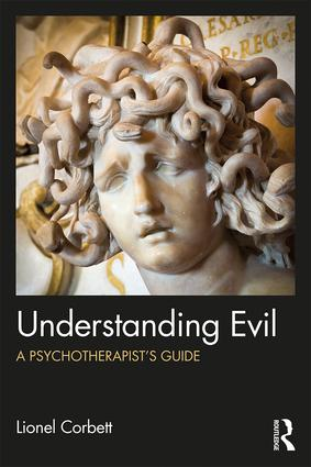 Understanding Evil: A Psychotherapist's Guide, 1st Edition (Paperback) book cover