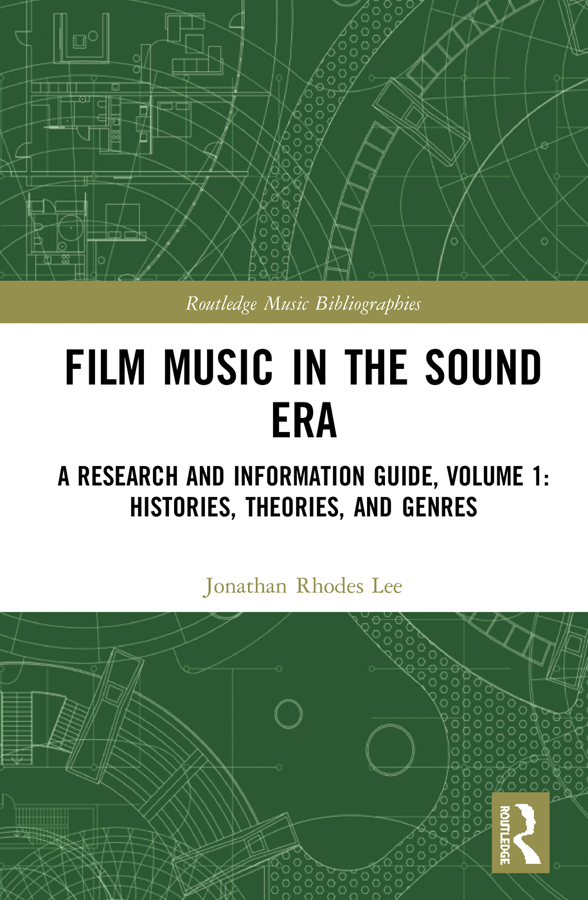 Film Music in the Sound Era: A Research and Information Guide, Volume 1: Histories, Theories, and Genres book cover