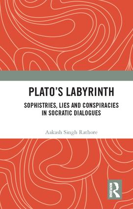 Plato's Labyrinth: Sophistries, Lies and Conspiracies in Socratic Dialogues book cover