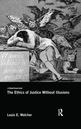 The Ethics of Justice Without Illusions book cover