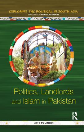 Politics, Landlords and Islam in Pakistan: 1st Edition (Paperback) book cover