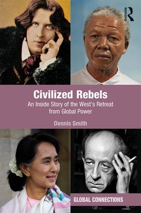 Civilized Rebels: An Inside Story of the West's Retreat from Global Power book cover