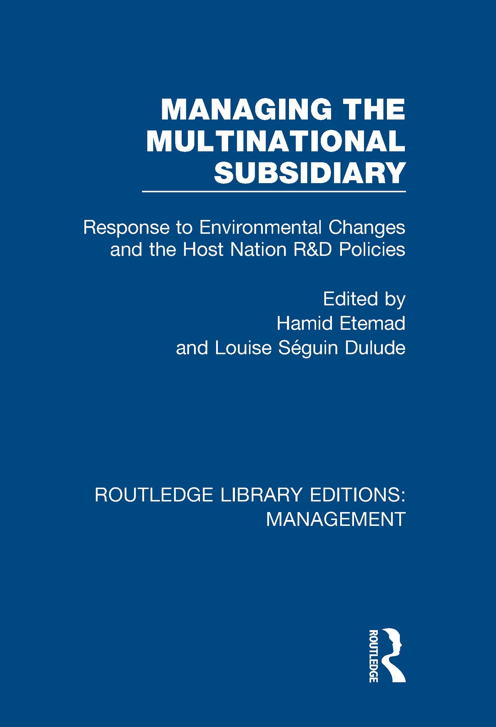 Managing the Multinational Subsidiary: Response to Environmental Changes and the Host Nation R&D Policies, 1st Edition (Hardback) book cover