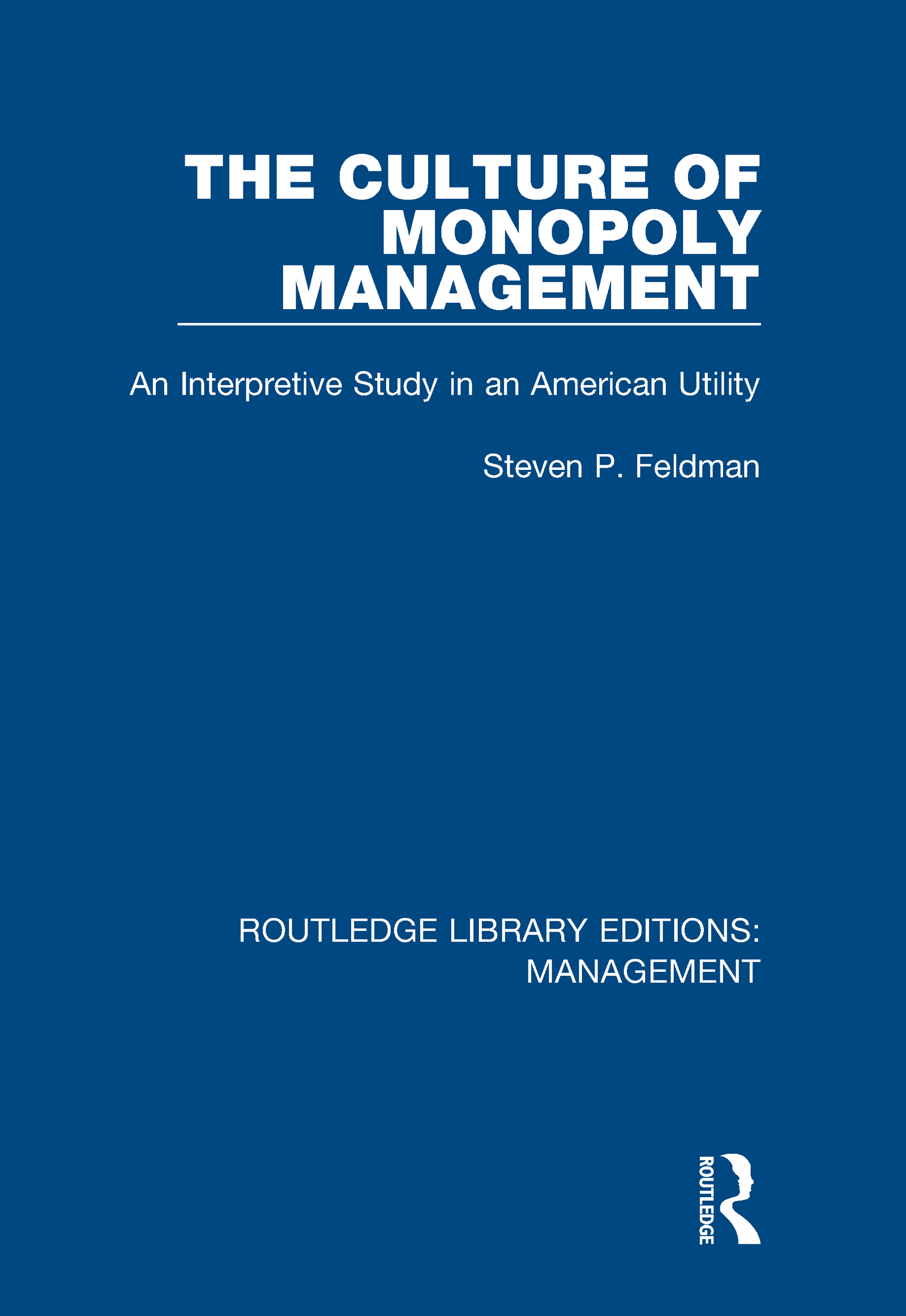 The Culture of Monopoly Management: An Interpretive Study in an American Utility book cover