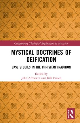 Mystical Doctrines of Deification: Case Studies in the Christian Tradition book cover