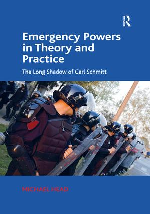 Emergency Powers in Theory and Practice: The Long Shadow of Carl Schmitt book cover