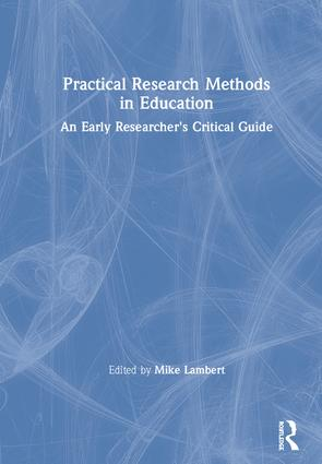 Practical Research Methods in Education: An Early Researcher's Critical Guide book cover