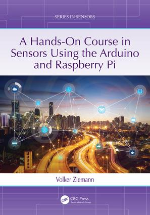 A Hands-On Course in Sensors Using the Arduino and Raspberry Pi book cover