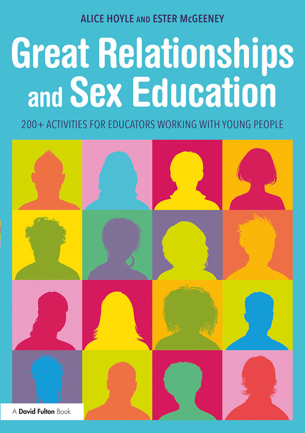 Great Relationships and Sex Education: 200+ Activities for Educators Working with Young People book cover