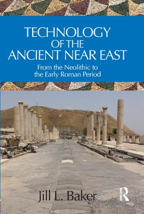 Technology of the Ancient Near East: From the Neolithic to the Early Roman Period book cover