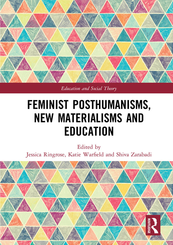 Feminist Posthumanisms, New Materialisms and Education: 1st Edition (Hardback) book cover