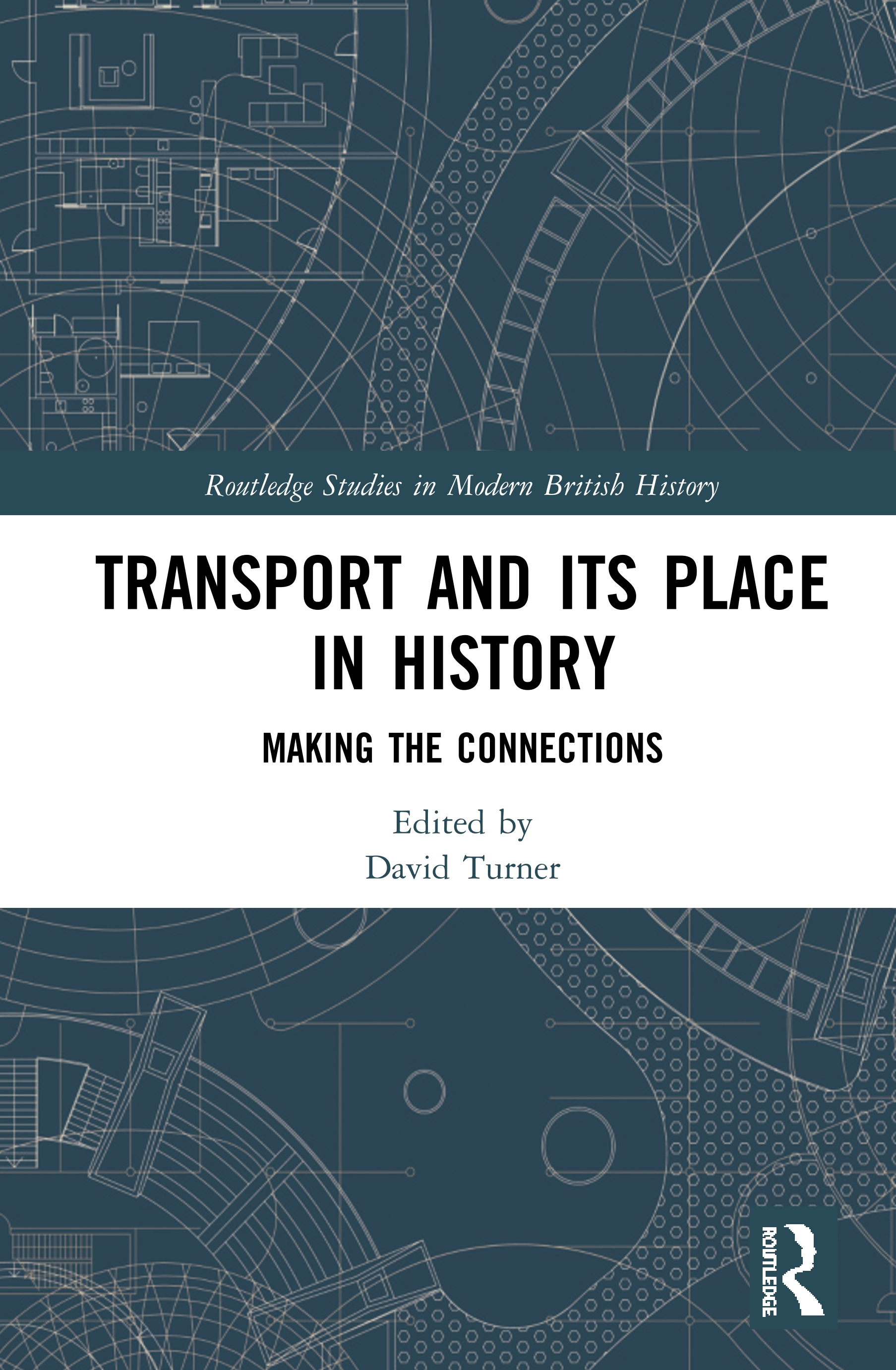 Transport and its Place in History: Making the Connections, 1st Edition (Hardback) book cover