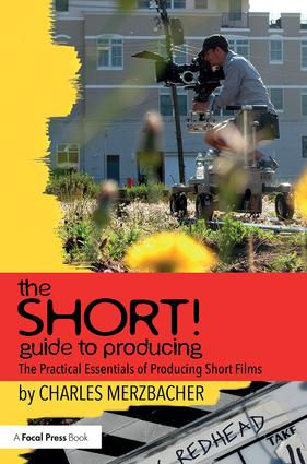 The SHORT! Guide to Producing: The Practical Essentials of Producing Short Films, 1st Edition (Paperback) book cover
