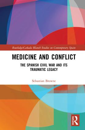 Medicine and Conflict: The Spanish Civil War and its Traumatic Legacy book cover