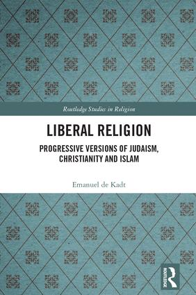 Liberal Religion: Progressive versions of Judaism, Christianity and Islam book cover