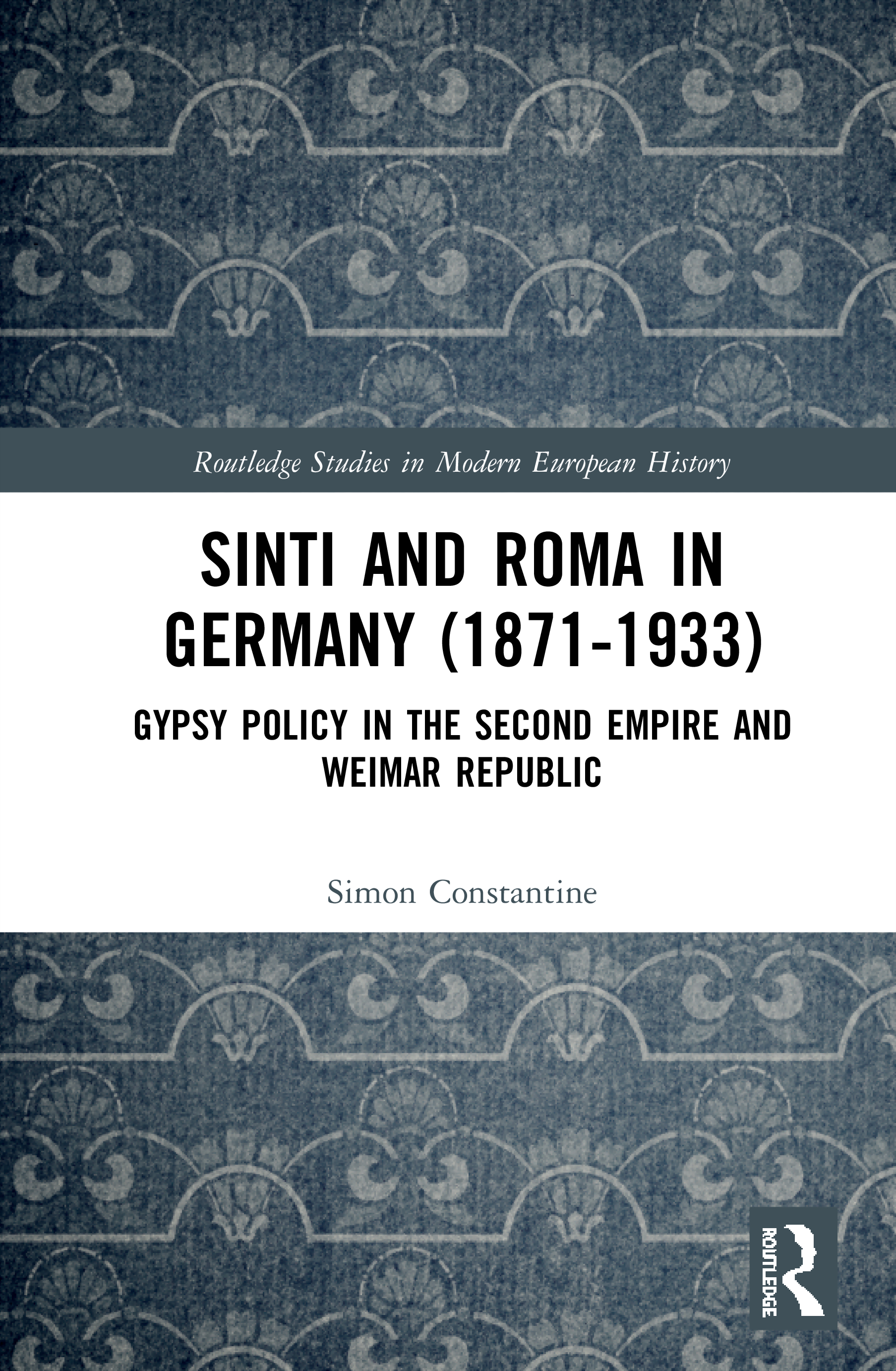 Sinti and Roma in Germany (1871-1933): Gypsy Policy in the Second Empire and Weimar Republic book cover