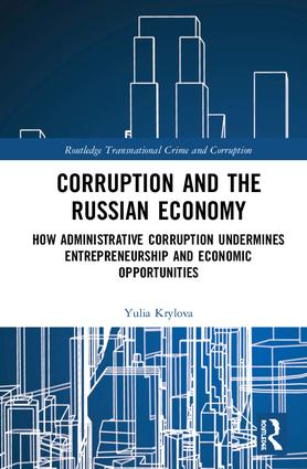 Corruption and the Russian Economy: How Administrative Corruption Undermines Entrepreneurship and Economic Opportunities book cover