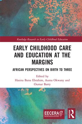 Early Childhood Care and Education at the Margins: African Perspectives on Birth to Three book cover