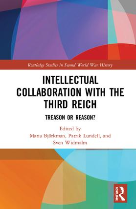 Intellectual Collaboration with the Third Reich: Treason or Reason?, 1st Edition (Hardback) book cover