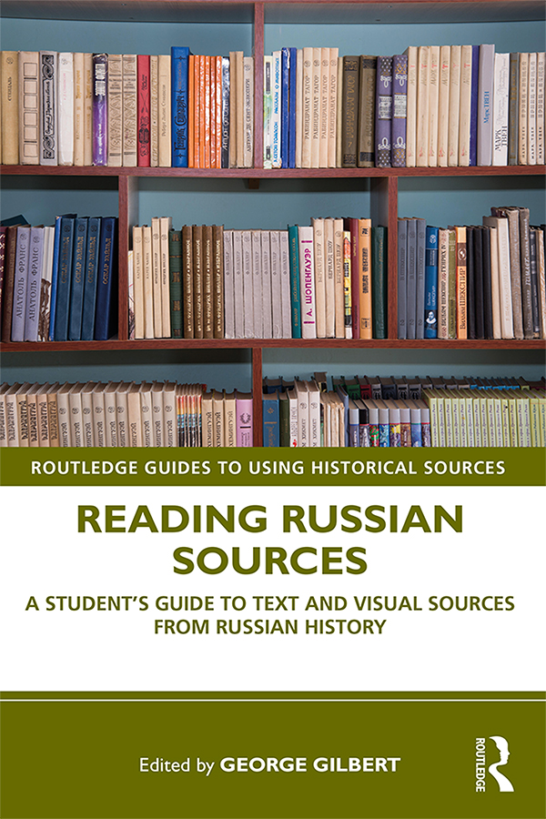 Reading Russian Sources: A Student's Guide to Text and Visual Sources from Russian History book cover