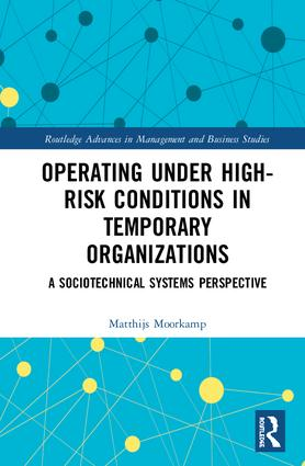 Operating Under High-Risk Conditions in Temporary Organizations: A Sociotechnical Systems Perspective book cover