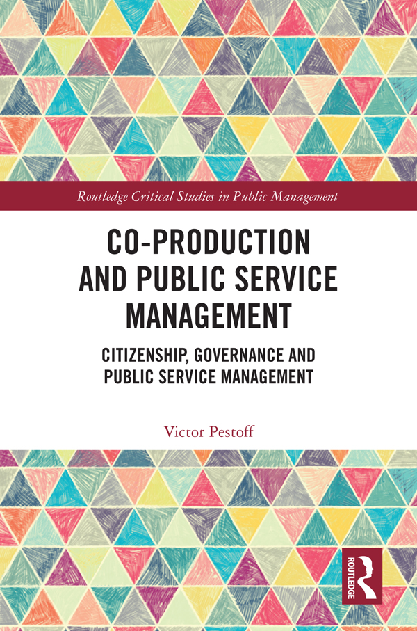 Co-Production and Public Service Management: Citizenship, Governance and Public Services Management book cover