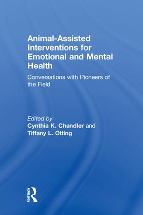 Animal-Assisted Interventions for Emotional and Mental Health: Conversations with Pioneers of the Field book cover