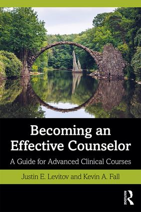 Becoming an Effective Counselor: A Guide for Advanced Clinical Courses book cover