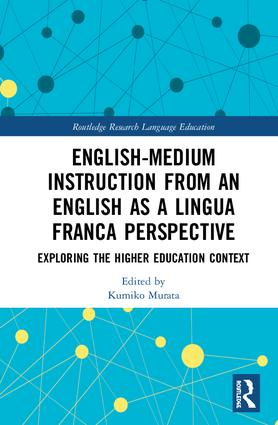 English-Medium Instruction from an English as a Lingua Franca Perspective: Exploring the Higher Education Context, 1st Edition (Hardback) book cover