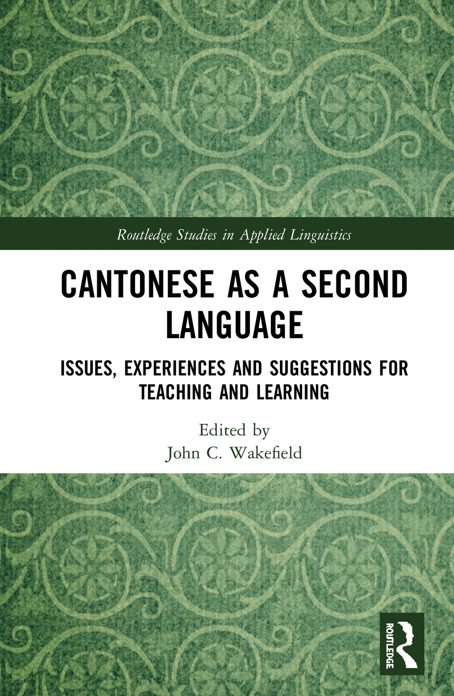 Cantonese as a Second Language: Issues, Experiences and Suggestions for Teaching and Learning book cover